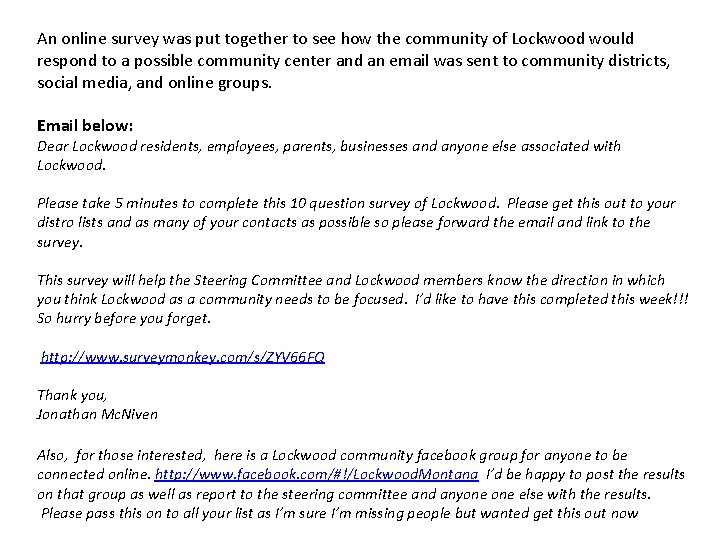 An online survey was put together to see how the community of Lockwood would
