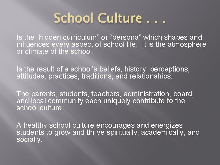 """School Culture. . . Is the """"hidden curriculum"""" or """"persona"""" which shapes and influences"""