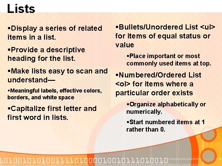 Lists §Display a series of related items in a list. §Provide a descriptive heading