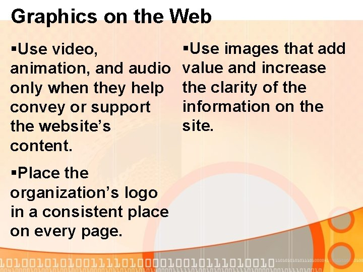 Graphics on the Web §Use video, animation, and audio only when they help convey