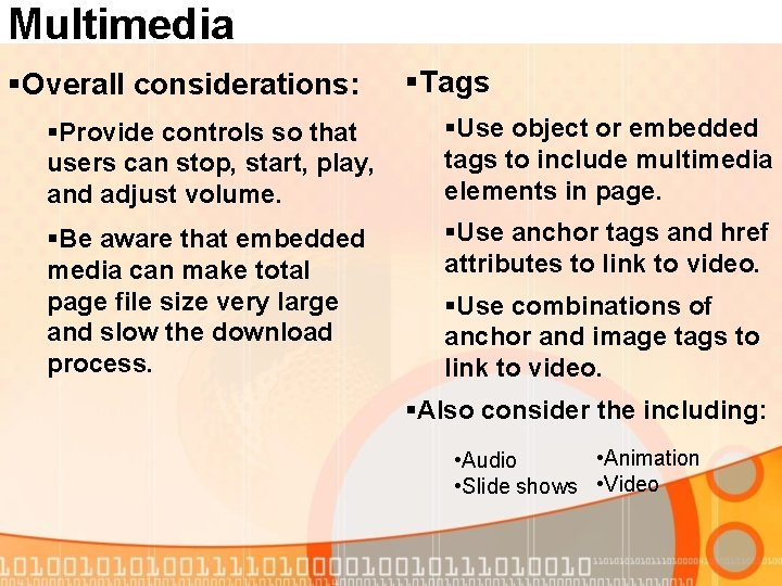 Multimedia §Overall considerations: §Tags §Provide controls so that users can stop, start, play, and