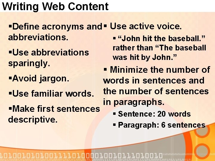 """Writing Web Content §Define acronyms and § Use active voice. abbreviations. § """"John hit"""