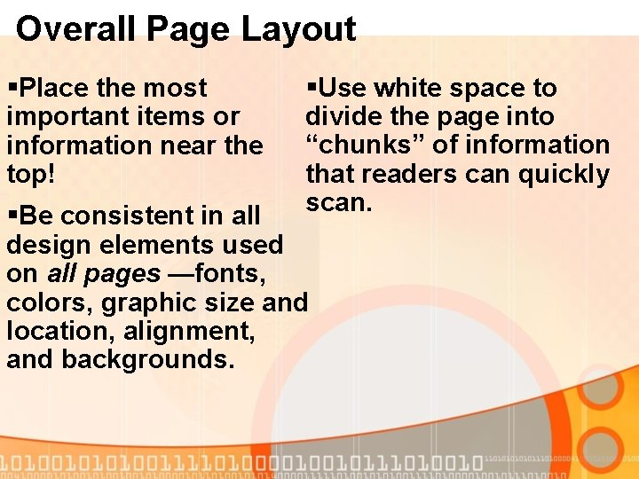 Overall Page Layout §Place the most important items or information near the top! §Use
