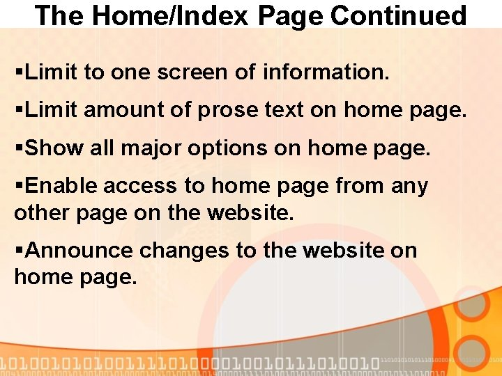 The Home/Index Page Continued §Limit to one screen of information. §Limit amount of prose