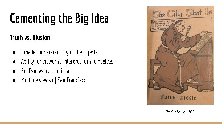 Cementing the Big Idea Truth vs. Illusion ● ● Broader understanding of the objects