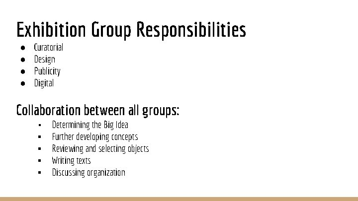 Exhibition Group Responsibilities ● ● Curatorial Design Publicity Digital Collaboration between all groups: ▪