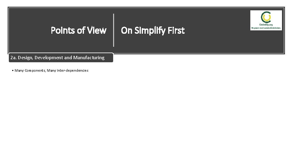 Points of View On Simplify First 2 a. Design, Development and Manufacturing • Complex