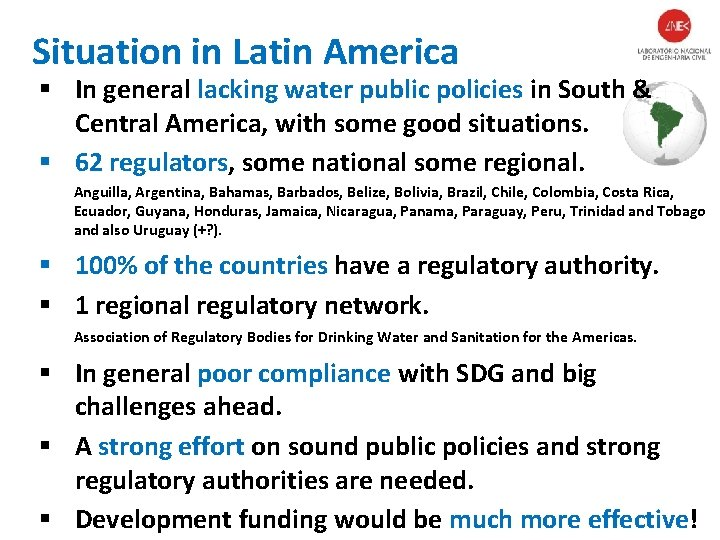 Situation in Latin America § In general lacking water public policies in South &
