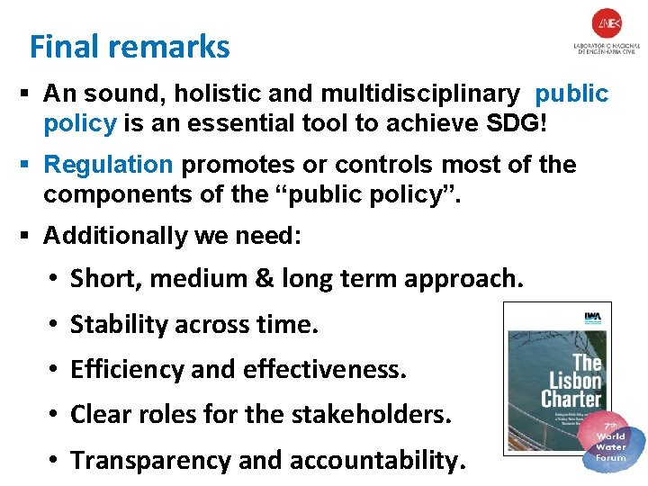 Final remarks § An sound, holistic and multidisciplinary public policy is an essential tool