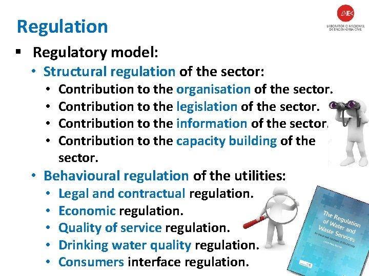 Regulation § Regulatory model: • Structural regulation of the sector: • • Contribution to