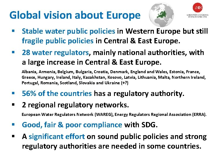Global vision about Europe § Stable water public policies in Western Europe but still