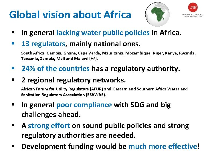 Global vision about Africa § In general lacking water public policies in Africa. §