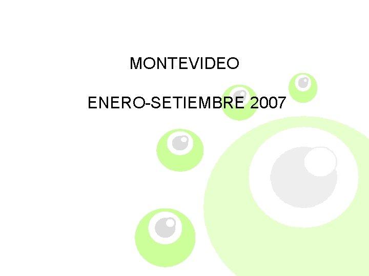 MONTEVIDEO ENERO-SETIEMBRE 2007