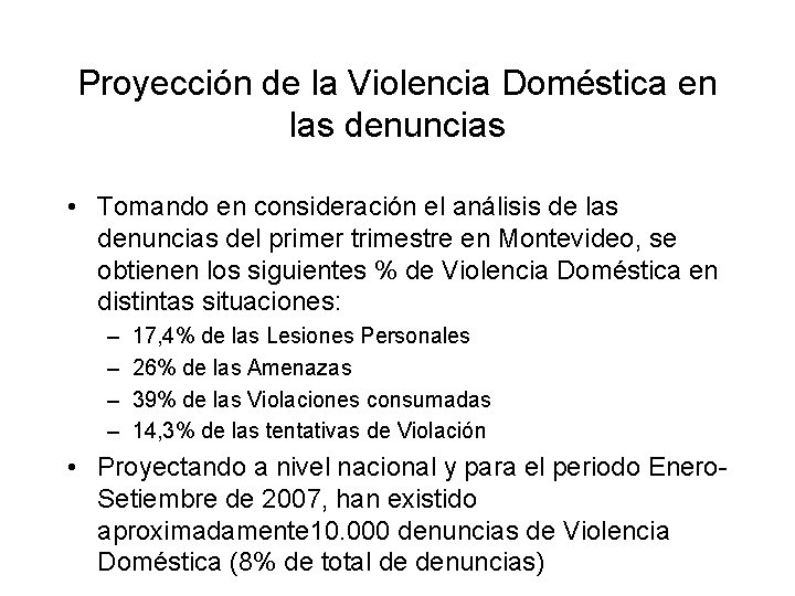 Proyección de la Violencia Doméstica en las denuncias • Tomando en consideración el análisis