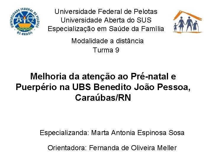 Universidade Federal de Pelotas Universidade Aberta do SUS Especialização em Saúde da Família Modalidade