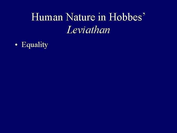 Human Nature in Hobbes' Leviathan • Equality