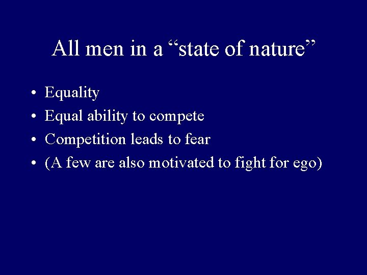 """All men in a """"state of nature"""" • • Equality Equal ability to compete"""