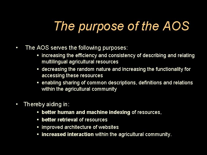 The purpose of the AOS • The AOS serves the following purposes: § increasing