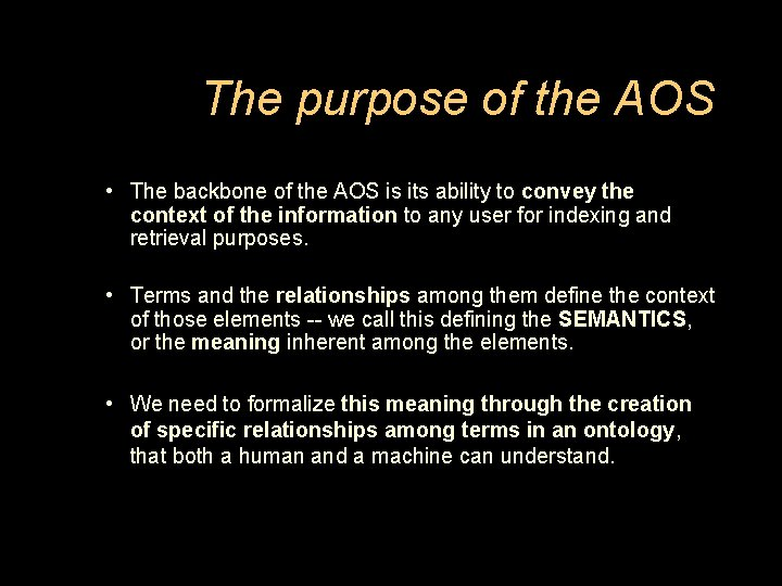 The purpose of the AOS • The backbone of the AOS is its ability
