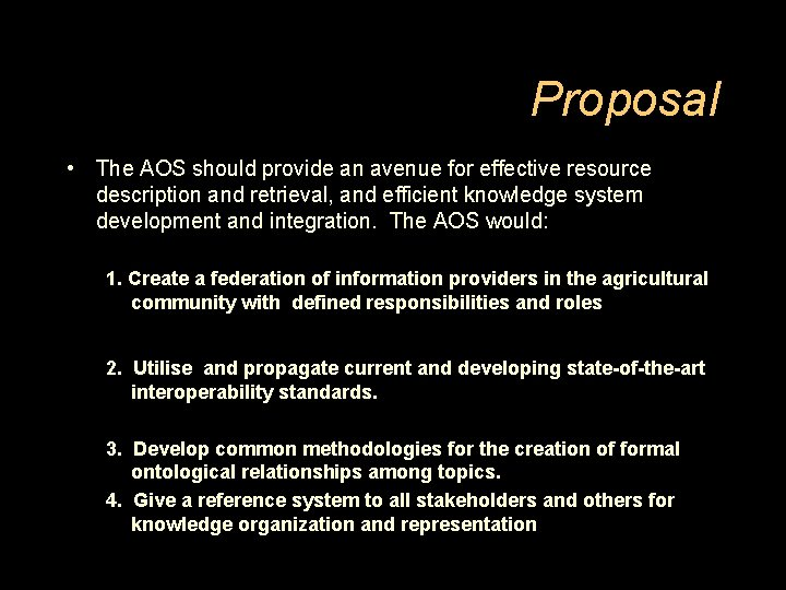 Proposal • The AOS should provide an avenue for effective resource description and retrieval,