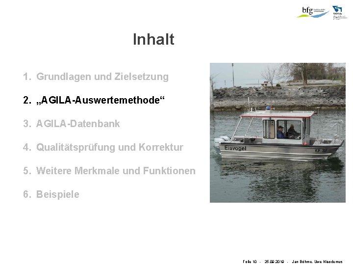 """Inhalt 1. Grundlagen und Zielsetzung 2. """"AGILA-Auswertemethode"""" 3. AGILA-Datenbank 4. Qualitätsprüfung und Korrektur 5."""