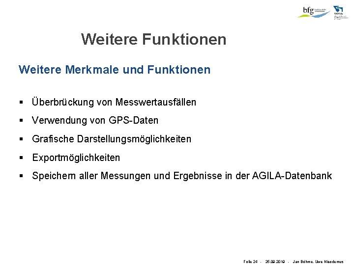 Weitere Funktionen Weitere Merkmale und Funktionen § Überbrückung von Messwertausfällen § Verwendung von GPS-Daten