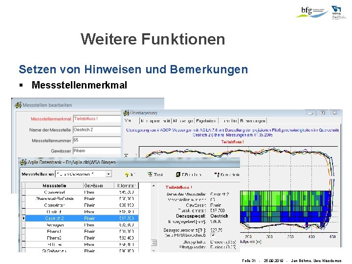 Weitere Funktionen Setzen von Hinweisen und Bemerkungen § Messstellenmerkmal Folie 31 - 25. 09.