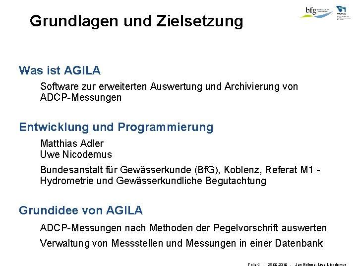 Grundlagen und Zielsetzung Was ist AGILA Software zur erweiterten Auswertung und Archivierung von ADCP-Messungen