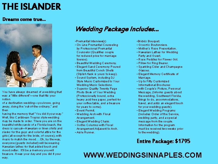 THE ISLANDER Dreams come true… Wedding Package Includes… You have always dreamed of a