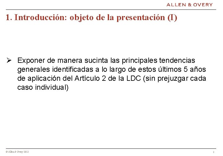 1. Introducción: objeto de la presentación (I) Ø Exponer de manera sucinta las principales