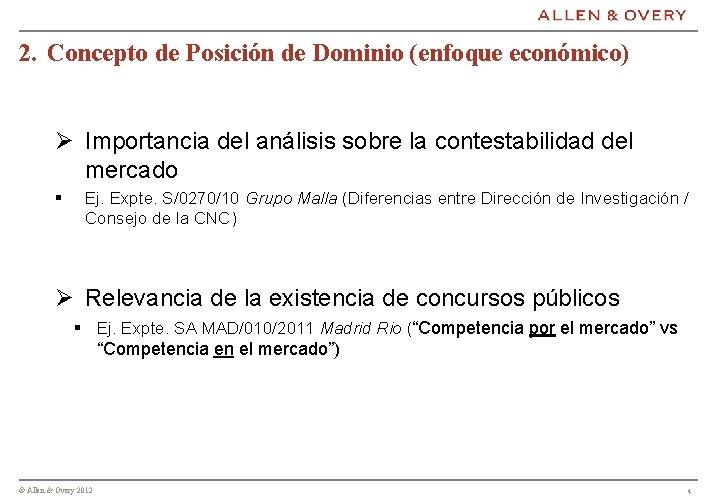2. Concepto de Posición de Dominio (enfoque económico) Ø Importancia del análisis sobre la