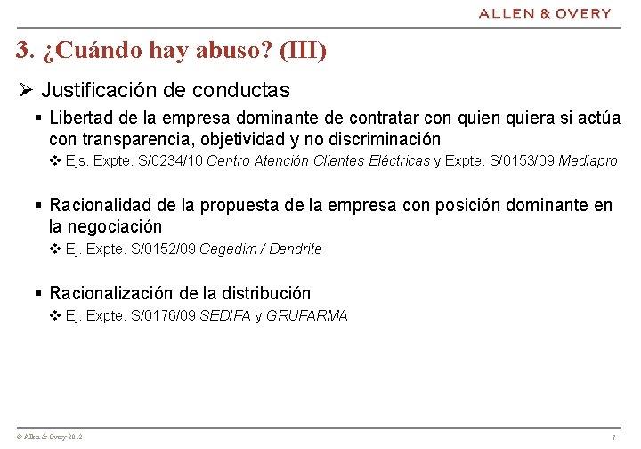 3. ¿Cuándo hay abuso? (III) Ø Justificación de conductas § Libertad de la empresa