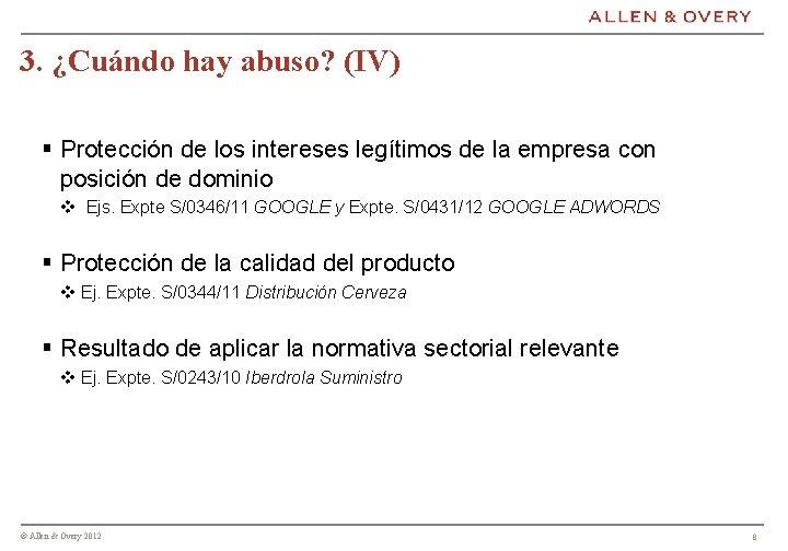 3. ¿Cuándo hay abuso? (IV) § Protección de los intereses legítimos de la empresa