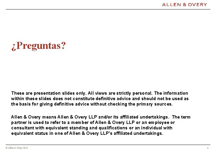 ¿Preguntas? These are presentation slides only. All views are strictly personal. The information within
