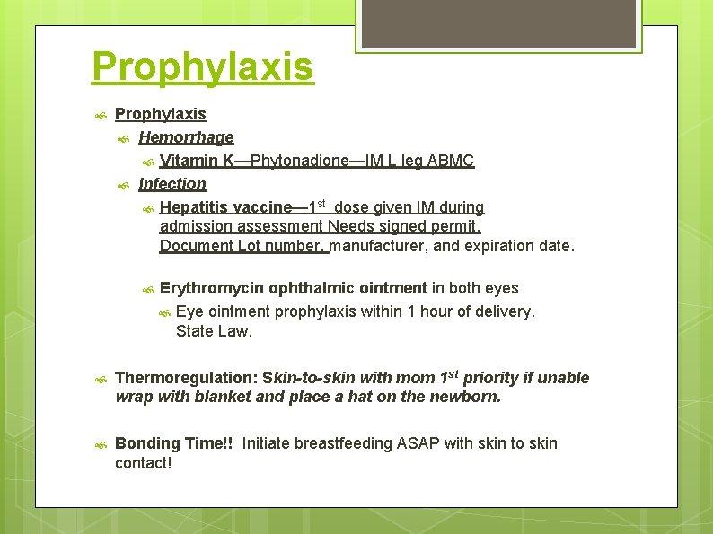 Prophylaxis Hemorrhage Vitamin K—Phytonadione—IM L leg ABMC Infection Hepatitis vaccine— 1 st dose given