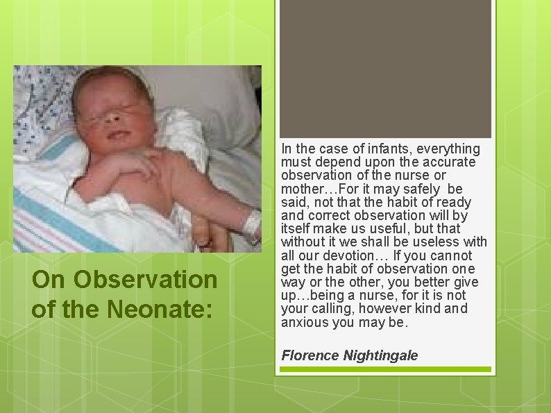 On Observation of the Neonate: In the case of infants, everything must depend upon