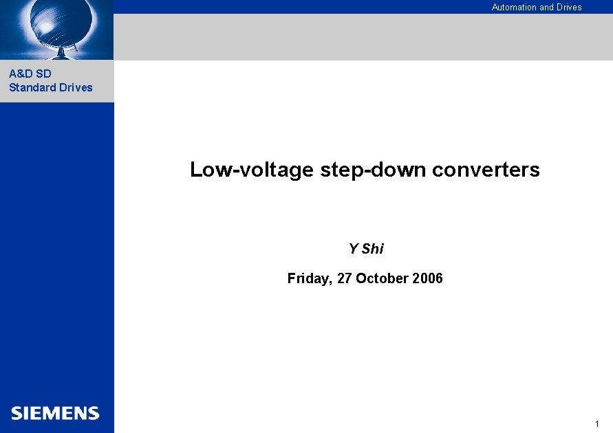 Automation and Drives A&D SD Standard Drives Low-voltage step-down converters Y Shi Friday, 27
