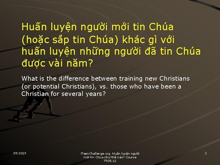 Huấn luyện người mới tin Chúa (hoặc sắp tin Chúa) khác gì với huấn