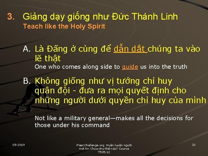 3. Giảng dạy giống như Đức Thánh Linh Teach like the Holy Spirit A.