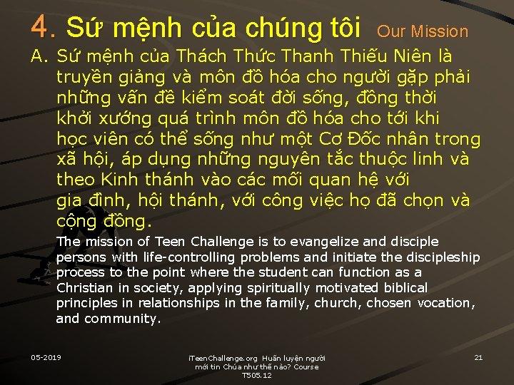 4. Sứ mệnh của chúng tôi Our Mission A. Sứ mệnh của Thách Thức