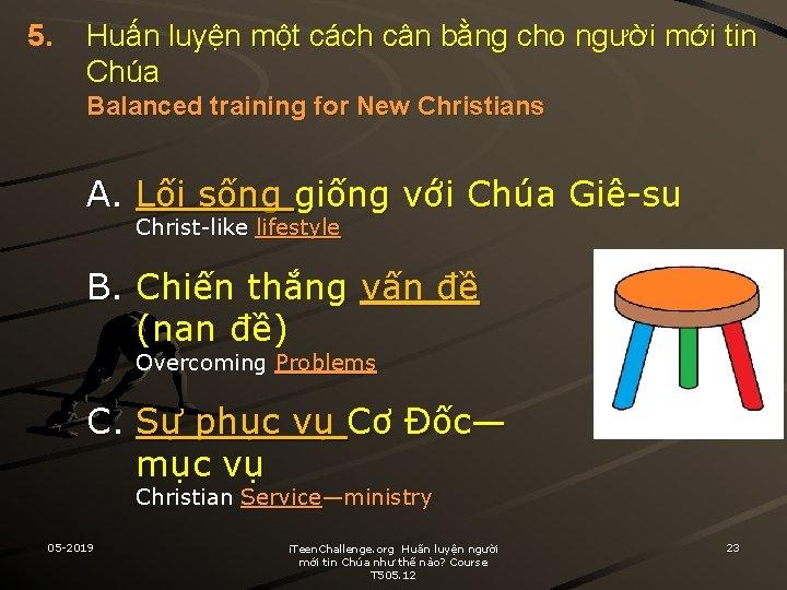 5. Huấn luyện một cách cân bằng cho người mới tin Chúa Balanced training