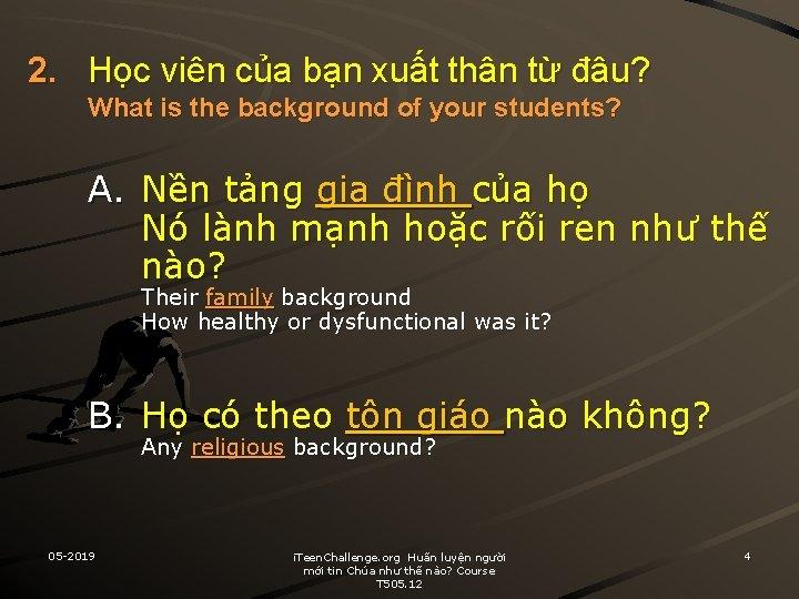 2. Học viên của bạn xuất thân từ đâu? What is the background of