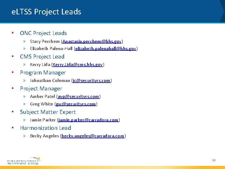 e. LTSS Project Leads • ONC Project Leads » Stacy Perchem (Anastasia. perchem@hhs. gov)