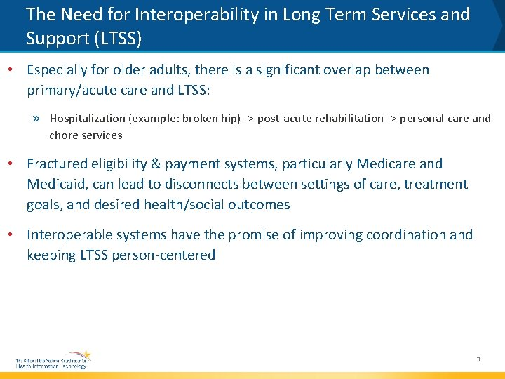 The Need for Interoperability in Long Term Services and Support (LTSS) • Especially for