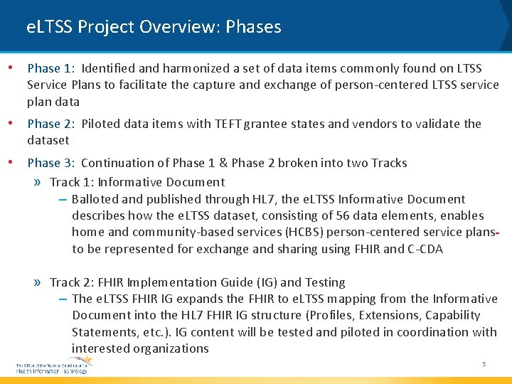e. LTSS Project Overview: Phases • Phase 1: Identified and harmonized a set of