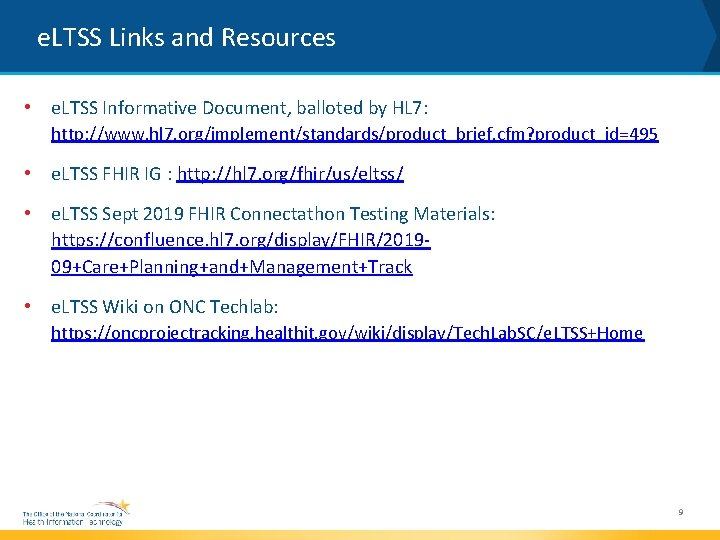 e. LTSS Links and Resources • e. LTSS Informative Document, balloted by HL 7: