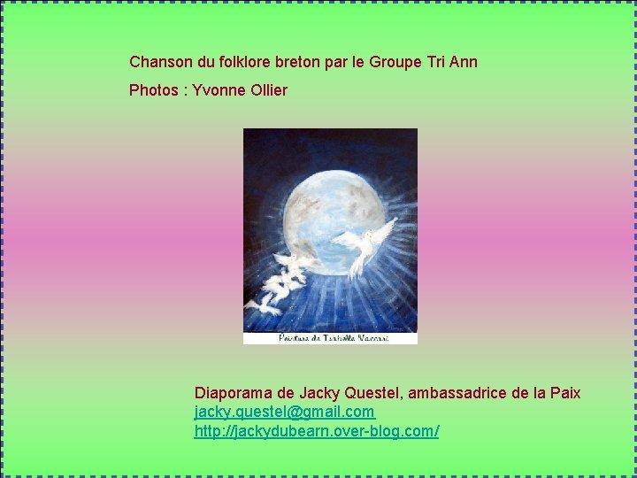 Chanson du folklore breton par le Groupe Tri Ann Photos : Yvonne Ollier Diaporama
