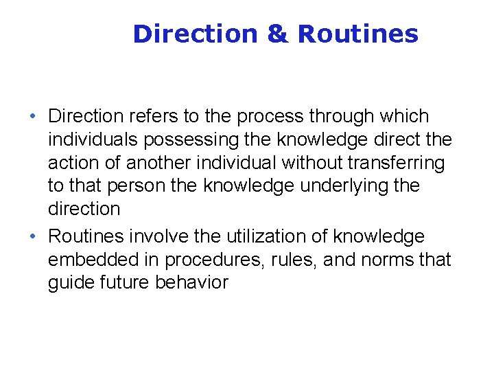 Direction & Routines • Direction refers to the process through which individuals possessing the