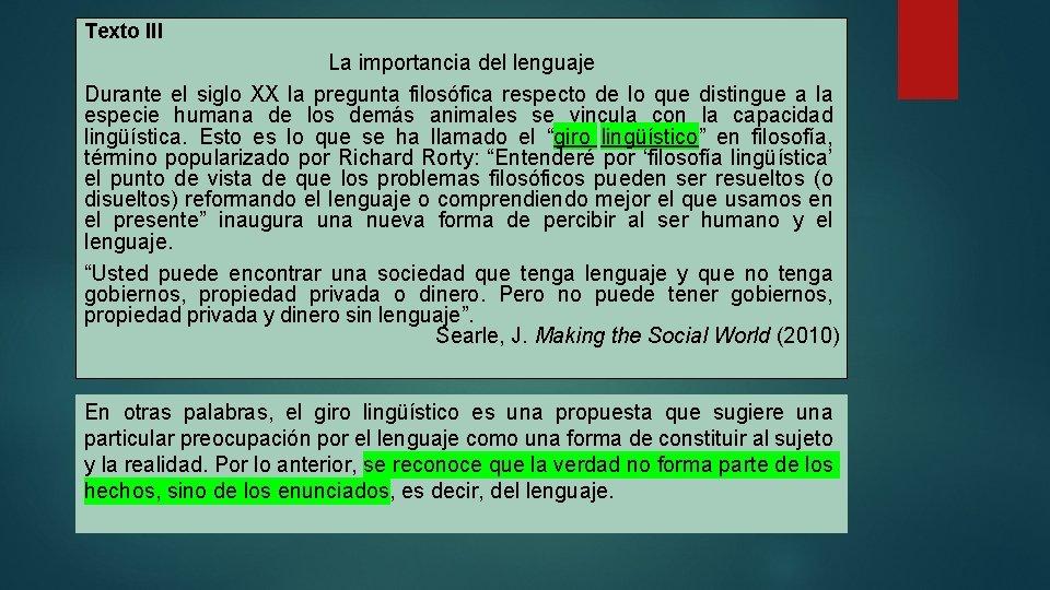 Texto III La importancia del lenguaje Durante el siglo XX la pregunta filosófica respecto