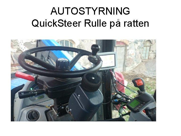 AUTOSTYRNING Quick. Steer Rulle på ratten